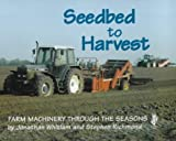 img - for Seedbed to Harvest: Farm Machinery Through the Seasons by Stephen Richmond (2000-04-27) book / textbook / text book