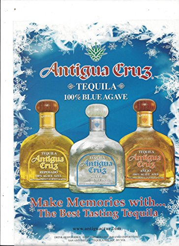 Best Tequila - PRINT AD For 2007 Antigua Cruz Blue Agave Tequila Make Memories With The Best