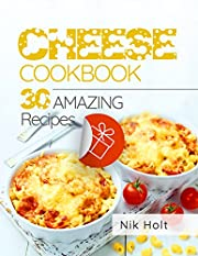 Cheese cookbook: 30 recipes