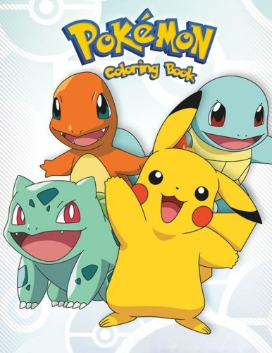 Pokemon: Coloring Book for Kids and Adults, Activity Book, Great Starter Book for Children (Coloring Book for Adults Relaxation and for Kids Ages 4-12)