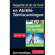 Raquette et ski de fond en Abitibi-Témiscamingue (French Edition)