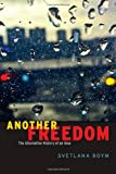 img - for Another Freedom: The Alternative History of an Idea book / textbook / text book