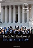 The Oxford Handbook of U.S. Health Law (Oxford Handbooks)