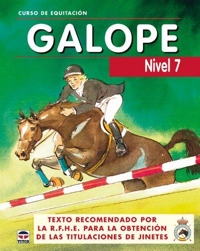 Descargar Libro Curso De Equitacion Galope. Nivel 7 De Los Autores Los Autores De Galopes