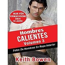 Hombres Calientes Volumen 3: Fotos De Hombres En Ropa Interior (Spanish Edition)