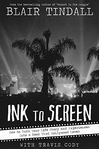 Ink To Screen: How to Turn Your Life Story and Experiences