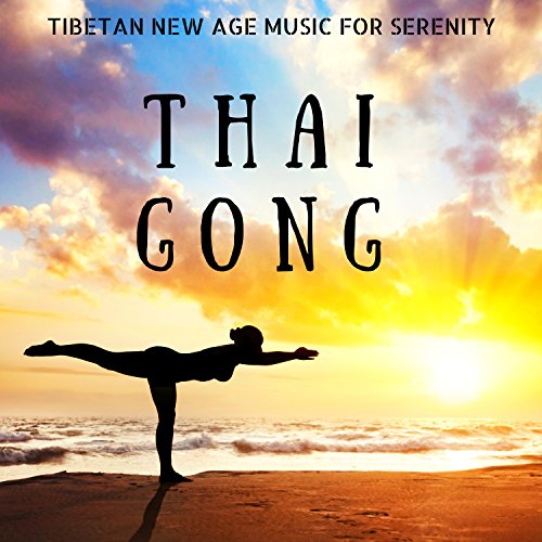 - Thai Gong: Tibetan New Age Music, with Water Sounds of Sea and Flowing River for Serenity