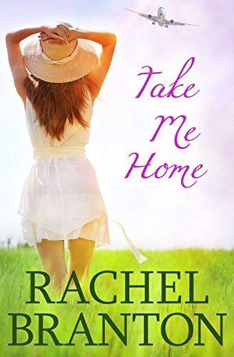 Take Me Home (Finding Home Book 1) by [Branton, Rachel]