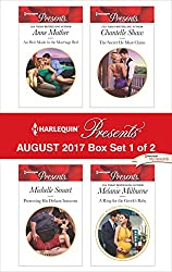 Harlequin Presents August 2017 - Box Set 1 of 2: An Heir Made in the Marriage Bed\Protecting His Defiant Innocent\The Secret He Must Claim\A Ring for the Greek's Baby