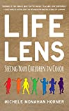 Life Lens: Seeing Your Children in Color