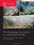 The Routledge Companion to Landscape Studies (Routledge International Handbooks)