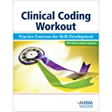 Clinical Coding Workout, Without Answers, 2012 Edition, Ahima, 1584263342