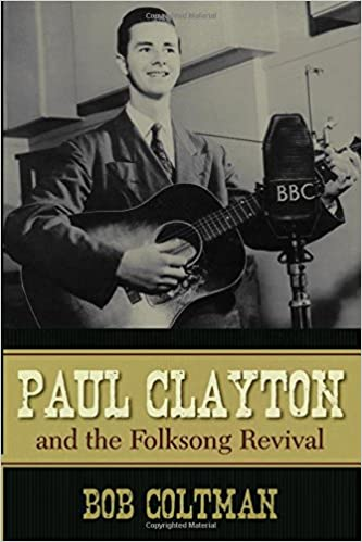 Paul Clayton and the Folksong Revival (American Folk Music and Musicians Series)
