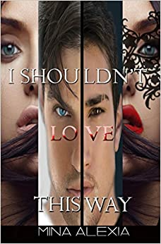 I Shouldn't Love This Way: Book 2