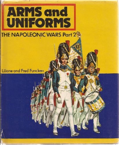 Arms and Uniforms: The Napoleonic Wars, Part 2