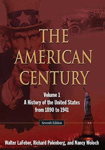 The American Century: A History of the United States from 1890 to 1941: Volume 1