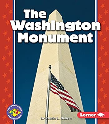 The Washington Monument (Pull Ahead Books _ American Symbols)