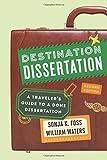 Destination Dissertation: A Traveler's Guide to a Done Dissertation