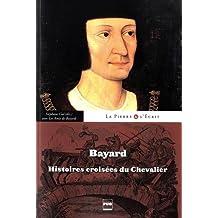 Bayard : Histoires croisées du chevalier