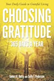Choosing Gratitude 365 Days a Year: Your Daily Guide to Grateful Living