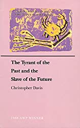 The Tyrant of the Past and the Slave of the Future