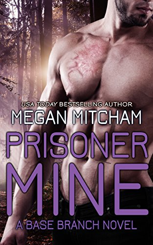 Prisoner Mine (Base Branch Series Book 6)