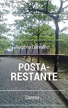 POSTA-RESTANTE: Contos por [Carvalho, Rogério]