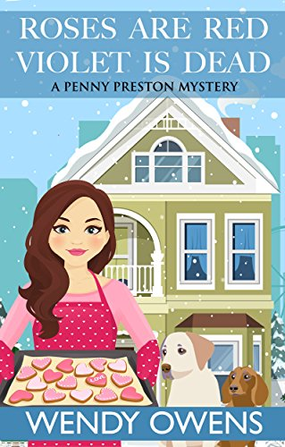 Roses Are Red Violet is Dead (A Penny Preston Mystery Book 3) by [Owens, Wendy]