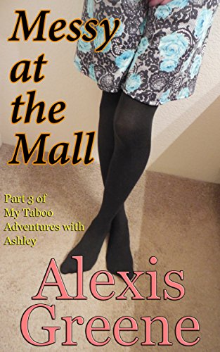 Messy at the Mall (My Taboo Adventures with Ashley Book ()