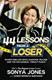 img - for 44 Lessons From a Loser: Navigating Life with Laughter, Prayer and the Occasional Throat Punch book / textbook / text book