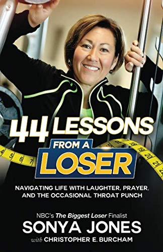 44 Lessons From a Loser: Navigating Life with Laughter, Prayer and the Occasional Throat Punch (Overeat Christmas)