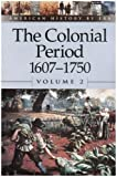 The Colonial Period Vol. 2 : 1607-1750, Stalcup, Brenda, 073771039X