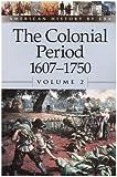 The Colonial Period Vol. 2 : 1607-1750, Stalcup, Brenda, 073771039X