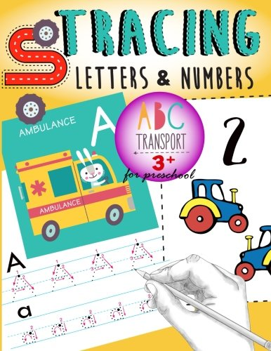 Cars Workbook (Tracing Letters & Numbers for preschool abc Transport 3+: Kindergarten Tracing Workbook,A Fun tracing With cars,trucks,helicopter,airplane & More! (Volume 2))
