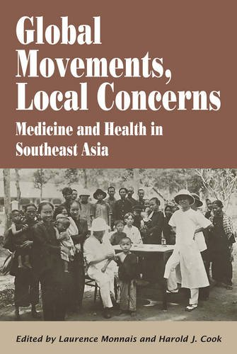Global Movements, Local Concerns: Medicine and Health in Southeast Asia