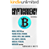 Cryptocurrency: Mining, Investing and Trading in Blockchain, including Bitcoin, Ethereum, Litecoin, Ripple, Dash, Dogecoin, Emercoin, Putincoin, Auroracoin and others (Fintech) [2nd Edition]