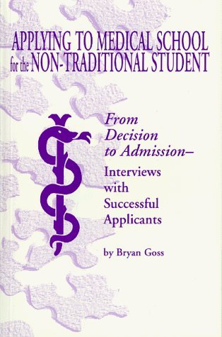 Applying to Medical School for the Non-Traditional Student by Goss Bryan W. (1997-08-01) Paperback