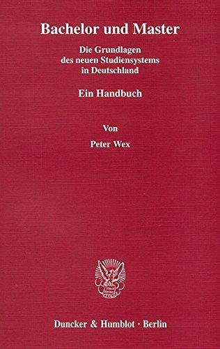 Bachelor und Master.: Die Grundlagen des neuen Studiensystems in Deutschland. Ein Handbuch.