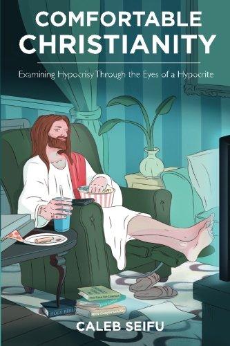 Comfortable Christianity Examining Hypocrisy Hypocrite product image