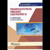 PHARMACEUTICAL ORGANIC CHEMISTRY -- II