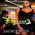 Flawless 2 Audiobook by Jade Jones Narrated by Cee Scott