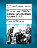 Wharton and Stille's medical jurisprudence Volume 2 Of 3, Francis Wharton, 1240064705