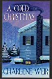 A Cold Christmas: A Mystery Featuring Susan Wren (Police Chief Susan Wren Series Book 5)