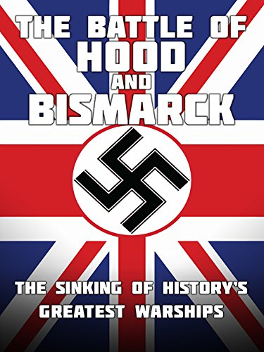 The Battle of Hood and Bismarck: The Sinking of History's Greatest Warships ()