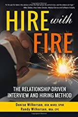 HIRE with FIRE: The Relationship-Driven Interview and Hiring Method Paperback