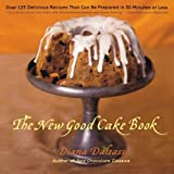 The New Good Cake Book, Diana Dalsass, 0393318826