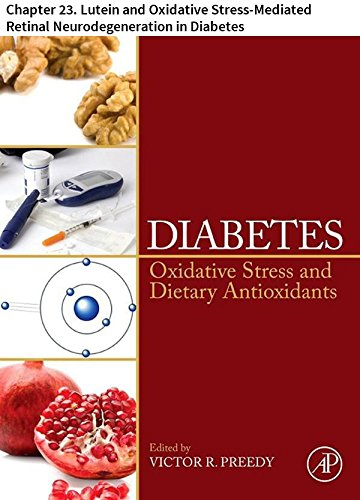 - Diabetes: Chapter 23. Lutein and Oxidative Stress-Mediated Retinal Neurodegeneration in Diabetes