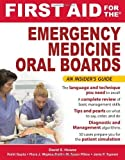 First Aid for the Emergency Medicine Oral Boards (FIRST AID Specialty Boards) 1st (first) by Howes, David, Gupta, Rohit, Waples-Trefil, Flora, Pillow, Ty (2010) Paperback