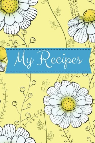 my-recipes-blank-page-cookbook-yellow-150-blank-page-recipe-journal-6x9-inches
