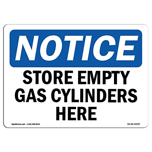 OSHA Notice Sign - Notice Store Empty Gas Cylinders Here | Aluminum Sign | Protect Your Business, Construction Site, Warehouse & Shop Area | Made in The USA